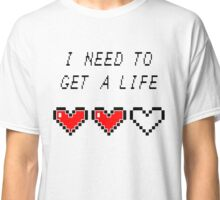 Need to get a life - Gamer - Hearts Funny Gaming Saying Classic T-Shirt
