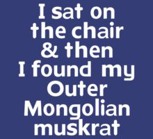 I sat on the chair & then I found my Outer Mongolian muskrat by onebaretree