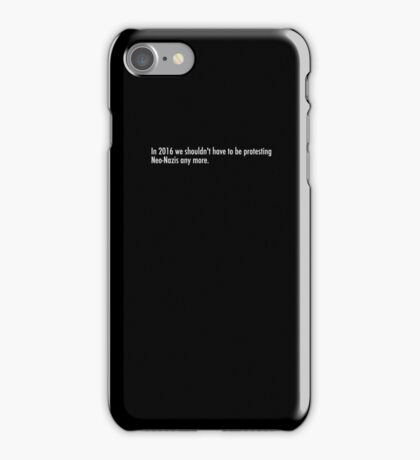 Shouldn't have to be protesting neo-nazis iPhone Case/Skin