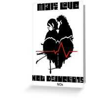 Make Love Not Deductions Greeting Card