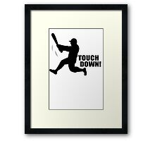 TOUCH DOWN FUNNY T-Shirt Soft HILARIOUS BASEBALL TEE m l b Football n f l Framed Print