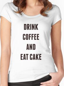 Drink Coffee And Eat Cake Women's Fitted Scoop T-Shirt