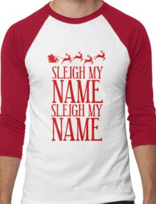 Sleigh My Name Men's Baseball ¾ T-Shirt