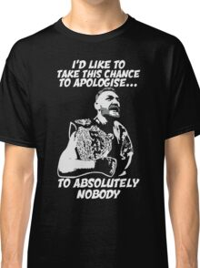 Conor UFC I'd like to take this chance to apologise to absolutely nobody Classic T-Shirt