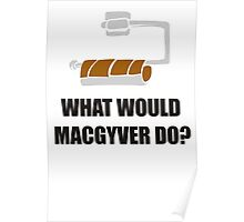 WHAT WOULD MACGYVER DO TSHIRT Funny 80s TV Show TEE Dean Richard Anderson Cool Poster