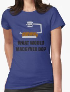 WHAT WOULD MACGYVER DO TSHIRT Funny 80s TV Show TEE Dean Richard Anderson Cool Womens Fitted T-Shirt