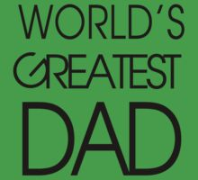 World's Greatest Best Dad T-Shirt Father's Day Gift Tee for Men by beardburger