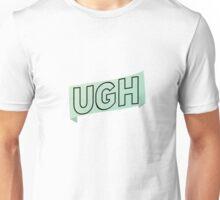 Ugh green Unisex T-Shirt