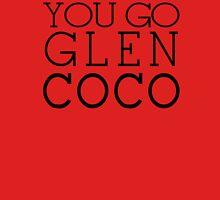You Go Glen Coco- T-Shirt -You Go Glen Coco- Graphic T-Shirt