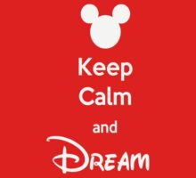 Keep Calm and Dream by A Bouchard
