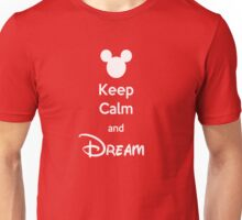 Keep Calm and Dream Unisex T-Shirt