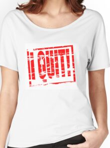 I quit Women's Relaxed Fit T-Shirt