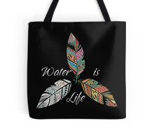 Standing Rock Water is Life No DAPL All Life  Tote Bag