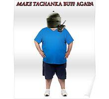 Make Tachanka Buff Again Poster