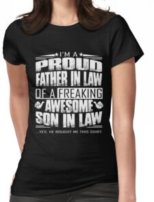 I'm a proud father in law of a freaking awesome son in law shirt Womens Fitted T-Shirt