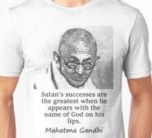 Satan's Successes - Mahatma Gandhi Unisex T-Shirt