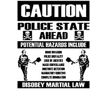 CAUTION - Police State Photographic Print