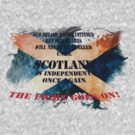 Scotland Independence The Fight Goes On by DesignerTs