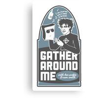 Gather Around Me Canvas Print