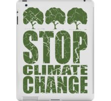 STOP CLIMATE CHANGE iPad Case/Skin