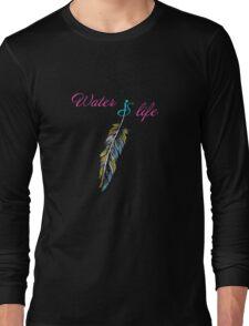 Water is life t-shirt  Long Sleeve T-Shirt