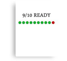 9/10 Ready Canvas Print