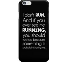 I Don't Run.  Something Is Probably Chasing Me. iPhone Case/Skin
