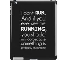 I Don't Run.  Something Is Probably Chasing Me. iPad Case/Skin
