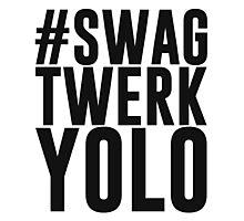 Hashtag Swag Twerk Yolo Photographic Print