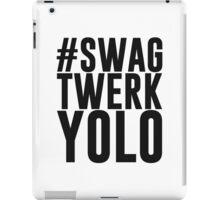 Hashtag Swag Twerk Yolo iPad Case/Skin