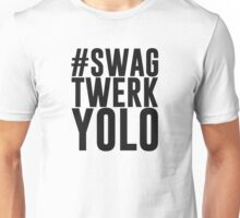 Hashtag Swag Twerk Yolo Unisex T-Shirt