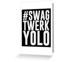 Hashtag Swag Twerk Yolo Greeting Card