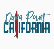 Dana Point California T-shirt - Surfboard Baby Tee
