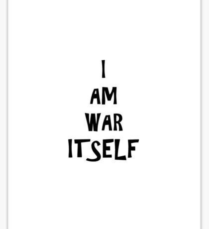 I am war itself!! Sticker