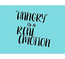HANGRY is a real emotion Photographic Print
