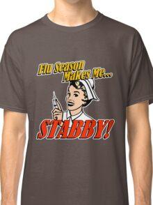 Flu Season Makes Me Stabby Classic T-Shirt