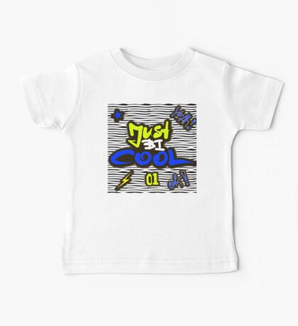 Just be cool Baby Tee