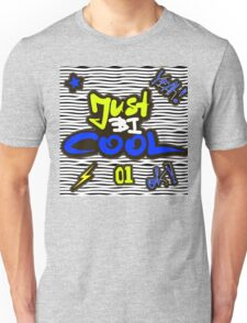 Just be cool Unisex T-Shirt