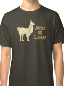 Como Se Llama?  What is your name? Classic T-Shirt