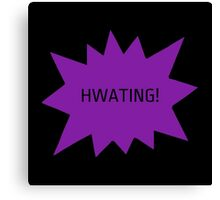 Hwating! Canvas Print