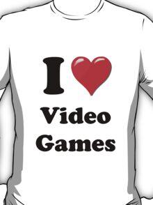 I Love Video Games T-Shirt