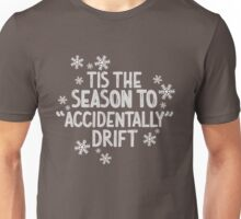 Tis the season for drifting Unisex T-Shirt
