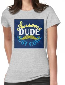 Just cool awesome dude Womens Fitted T-Shirt