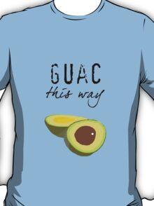 Guac This Way T-Shirt