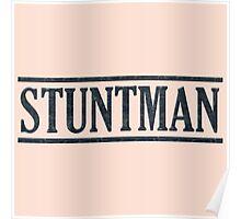 Stuntman Black color Poster