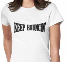 Keep Bouncin' Womens Fitted T-Shirt