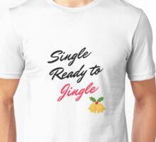 Single ready to jingle Unisex T-Shirt