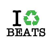I Recycle Beats Photographic Print