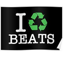 I Recycle Beats Poster