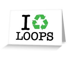 I Recycle Loops Greeting Card